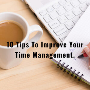 Tips To Improve Your Time Management